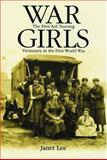 War Girls : The First Aid Nursing Yeomanry in the First World War, Lee, Janet, 071906712X