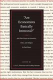 Are Economists Basically Immoral? : & Other Essays on Economics, Ethics and Religion, Heyne, Paul, 0865977127