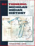 Rethinking Michigan Indian History, Patrick Russell LeBeau, 0870137123