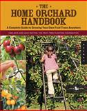 The Home Orchard Handbook, Akin and Leah Rottke, 159253712X