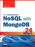 NoSQL with MongoDB in 24 Hours, Sams Teach Yourself, Brad Dayley, 0672337134
