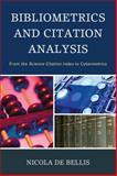 Bibliometrics and Citation Analysis : From the Science Citation Index to Cybermetrics, De Bellis, Nicola, 0810867133