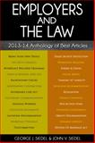 Employers and the Law : 2013-14 Anthology of Best Articles, Siedel, George J. and Siedel, John V., 0990367134