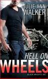 Hell On Wheels, Julie Ann Walker, 1402267134
