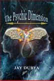 The Psychic Dimension, Jay Dubya, 1618637134
