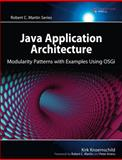 Java Application Architecture : Modularity Patterns with Examples Using OSGi, Knoernschild, Kirk, 0321247132