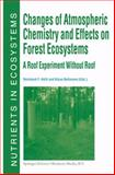 Changes of Atmospheric Chemistry and Effects on Forest Ecosystems : A Roof Experiment Without Roof, Hhuttl, R. F. and Bellmann, Klaus, 0792357132