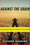 Against the Grain, Richard Manning, 0865477132