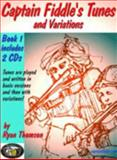 Captain Fiddle's Tunes and Variations, Ryan J. Thomson, 093187713X