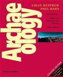 Archaeology, Colin Renfrew and Paul Bahn, 0500287139