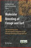 Molecular Breeding of Forage and Turf : The Proceedings of the 5th International Symposium on the Molecular Breeding of Forage and Turf, , 1441927131