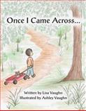 Once I Came Across..., Lisa Vaughn, 1462717136
