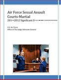 Air Force Sexual Assault Courts-Martial, 2010-2012 Significant Convictions, U. S. Air U.S. Air Force Office of The Judge Advocate, 1499137133