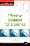 Effective Blogging for Libraries, Crosby, Connie, 1555707130