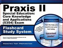 Praxis II Special Education Core Knowledge and Applications (0354) Exam Flashcard Study System : Praxis II Test Practice Questions and Review for the Praxis II Subject Assessments, Praxis II Exam Secrets Test Prep Team, 1614037132