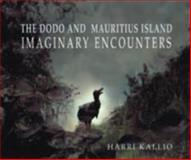 The Dodo and Mauritius Island, Harri Kallio, 1904587135