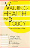 Valuing Health for Policy : An Economic Approach, , 0226807134