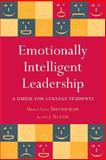 Emotionally Intelligent Leadership : A Guide for College Students, Allen, Scott J. and Shankman, Marcy Levy, 0470277130
