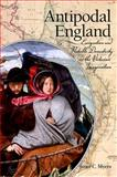 Antipodal England : Emigration and Portable Domesticity in the Victorian Imagination, Myers, Janet C., 1438427131