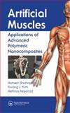Artificial Muscles : Applications of Advanced Polymeric Nanocomposites, Shahinpoor, Mohsen and Kim, Kwang J., 1584887133