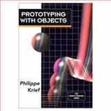 Prototyping with Objects, Krief, Phillipe and Plaice, John, 0130147133