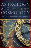 Astrology and Cosmology in the World's Religions, Campion, Nicholas, 0814717136