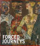 Forced Journeys : Artists in Exile in Britain C. 1933-45, Behr, Shulamith and Black, Jonathan, 0900157135