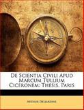 De Scientia Civili Apud Marcum Tullium Ciceronem, Arthur Desjardins, 1141627132