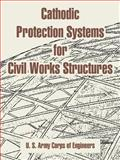 Cathodic Protection Systems for Civil Works Structures, U. S. Army Corps of Engineers Staff, 1410217132