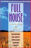 Full House : Reassessing the Earth's Population Carrying Capacity, Kane, Hal and Brown, Lester R., 0393037134