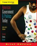 Cengage Advantage Books: American Government and Politics Today, Brief Edition, 2010-2011, Schmidt, Steffen W. and Shelley, Mack C., II, 0495797138