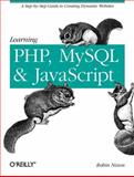 Learning PHP, MySQL, and JavaScript : A Step-by-Step Guide to Creating Dynamic Websites, Nixon, Robin, 0596157134