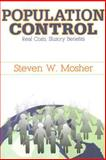Population Control : Real Costs, Illusory Benefits, Mosher, Steven W. and Mosher, Steven, 1412807131