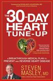 The 30-Day Heart Tune-Up, Steven Masley, 1455547131