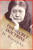 The Secret Doctrine, H Blavatsky, 146636713X