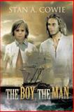 The Boy, the Man, Stan A. Cowie, 1475967136