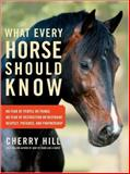 What Every Horse Should Know 1st Edition