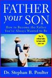 Father Your Son, Stephan B. Poulter, 0071417133