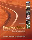 Business Ethics : Decision-Making for Personal Integrity and Social Responsibility, Hartman, Laura P. and DesJardins, Joe, 0078137136
