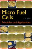 Micro Fuel Cells : Principles and Applications, , 0123747139