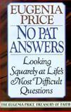 No Pat Answers, Eugenia Price, 0385417136
