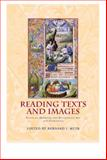 Reading Texts and Images : Essays on Medieval and Renaissance Art and Patronage - In Honour of Margaret M. Manion, , 0859897133