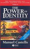 The Power of Identity : The Information Age: Economy, Society and Culture, Volume II, Castells, Manuel, 1405107138