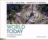 The World Today : Concepts and Regions in Geography, Blij, H. J. de and Muller, Peter O., 0470237139