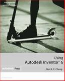 Using Autodesk Inventor 6, Cheng, Ron K. C., 1401827136