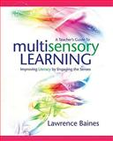 A Teacher's Guide to Multisensory Learning : Improving Literacy by Engaging the Senses, Baines, Lawrence, 1416607137