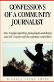 Confessions of a Community Journalist, Michael Smith, 1475187130
