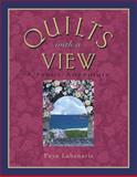 Quilts with a View, Barbara Smith and Faye Labanaris, 1574327135