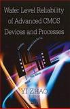 Wafer Level Reliability of Advanced CMOS Devices and Processes, Zhao, Yi, 1604567139