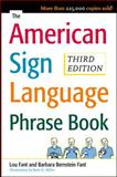 The American Sign Language Phrase Book, Barbara Bernstein Fant and Betty Miller, 0071497137